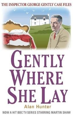 Gently Where She Lay (Paperback): Alan Hunter