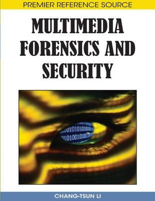 Multimedia Forensics and Security (Hardcover, New): Chang-Tsun Li