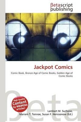 Jackpot Comics (Paperback): Lambert M. Surhone, Mariam T. Tennoe, Susan F. Henssonow