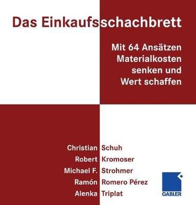 Das Einkaufsschachbrett - Mit 64 Ansatzen Materialkosten Senken Und Wert Schaffen (German, Hardcover): Christian Schuh, Robert...