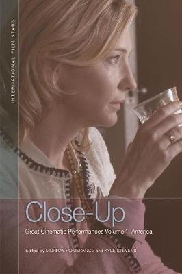 Close-Up - Great Cinematic Performances Volume 1: America (Paperback): Murray Pomerance, Kyle Stevens