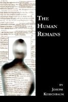 The Human Remains (Paperback): Joseph Kerschbaum