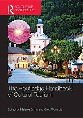 The Routledge Handbook of Cultural Tourism (Electronic book text): Melanie Smith, Greg Richards