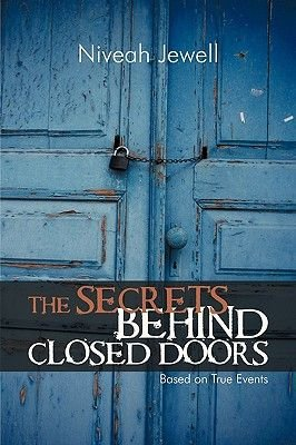 The Secrets Behind Closed Doors (Paperback): Jewell Niveah Jewell