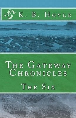 The Gateway Chronicles (Paperback): K. B. Hoyle