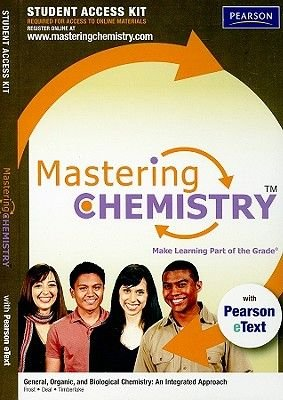 MasteringChemistry with Pearson EText Student Access Kit for General, Organic, and Biological Chemistry - An Integrated...