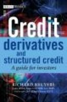 Credit Derivatives - A Guide for Investors (Hardcover): R Bruyere, Rama Cont, Regis Copinot, Loic Fery, Christophe Jaeck,...