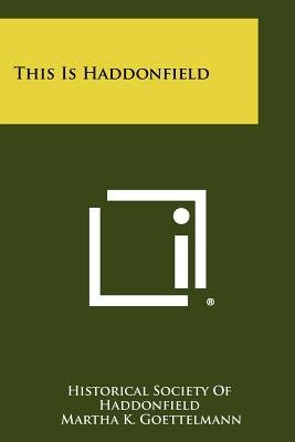 This Is Haddonfield (Paperback): Martha K. Goettelmann