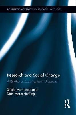 Research and Social Change - A Relational Constructionist Approach (Paperback): Sheila McNamee, Dian-Marie Hosking