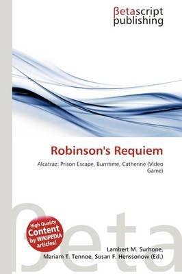 Robinson's Requiem (Paperback): Lambert M. Surhone, Mariam T. Tennoe, Susan F. Henssonow