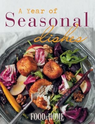 A Year Of Seasonal Dishes (Paperback): & Home Entertaining Food