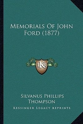 Memorials of John Ford (1877) (Paperback): Silvanus Phillips Thompson