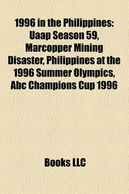 1996 in the Philippines - Uaap Season 59, Marcopper Mining Disaster, Philippines at the 1996 Summer Olympics, ABC Champions Cup...