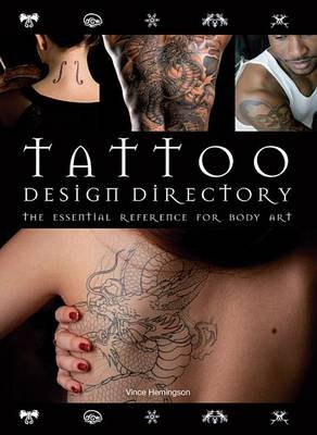 Tattoo Design Directory - The Essential Reference for Body Art (Hardcover): Vince Hemingson