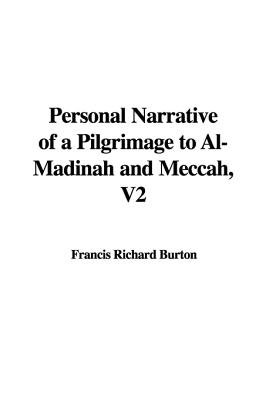 Personal Narrative of a Pilgrimage to Al-Madinah and Meccah, V2 (Paperback): Francis Richard Burton