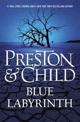 Blue Labyrinth (Hardcover): Douglas J Preston, Lincoln Child