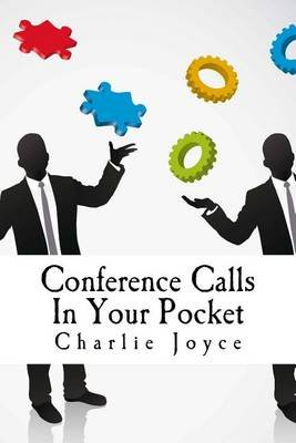 Conference Calls in Your Pocket (Paperback): Charlie Joyce