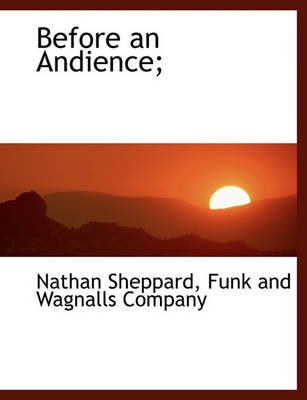 Before an Andience; (Paperback): Nathan Sheppard