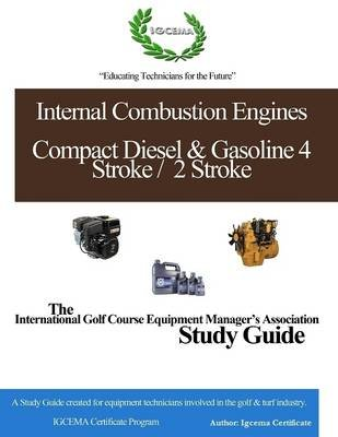 Internal Combustion Engines. Compact Diesel & Gasoline 4 Stroke / 2 Stroke: The International Golf Course Equipment...