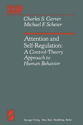 Attention and Self-Regulation - A Control-Theory Approach to Human Behavior (Paperback, Softcover reprint of the original 1st...