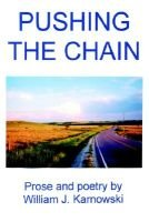 Pushing the Chain (Paperback): William J Karnowski