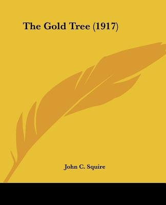 The Gold Tree (1917) (Paperback): John C. Squire