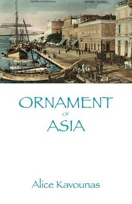 Ornament of Asia (Paperback, New): Alice Kavounas