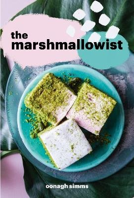 The Marshmallowist (Hardcover): Oonagh Simms