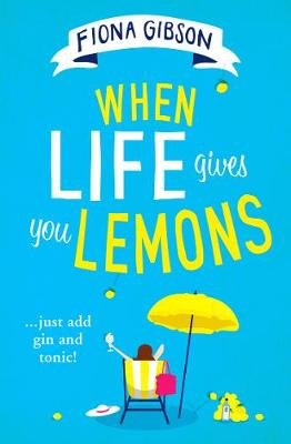 When Life Gives You Lemons (Paperback): Fiona Gibson