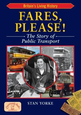 Fares Please! - The Story of Public Transport in Britain (Paperback): Stan Yorke