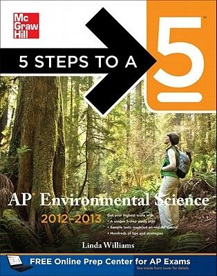 5 Steps to a 5 AP Environmental Science 2012-2013 (Paperback, 2nd Revised edition): Linda D Williams