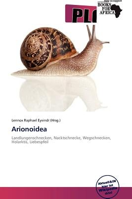 Arionoidea (German, Paperback): Lennox Raphael Eyvindr