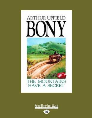 The Mountains Have a Secret - Napoleon Bonaparte #12 (Large print, Paperback, [Large Print]): Arthur Upfield