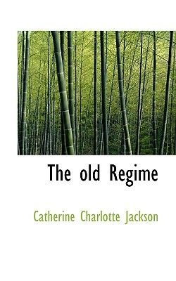 The Old R Gime (Paperback): Catherine Charlotte Jackson