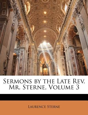 Sermons by the Late REV. Mr. Sterne, Volume 3 (Paperback): Laurence Sterne