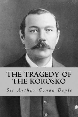 The Tragedy of the Korosko (Paperback): Sir Arthur Conan Doyle