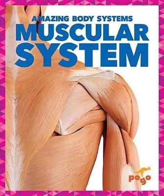 Muscular System (Paperback): Karen Latchana Kenney