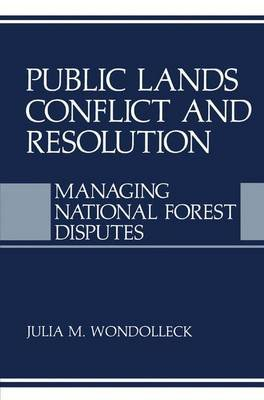 Public Lands Conflict and Resolution (Paperback): Julia M. Wondolleck