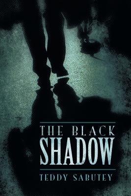 The Black Shadow (Paperback): Teddy Sabutey