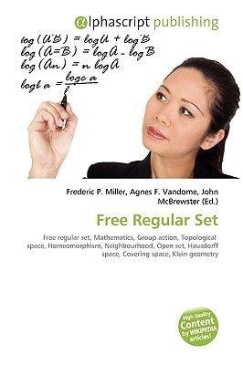 Free Regular Set (Paperback): Frederic P. Miller, Agnes F. Vandome, John McBrewster