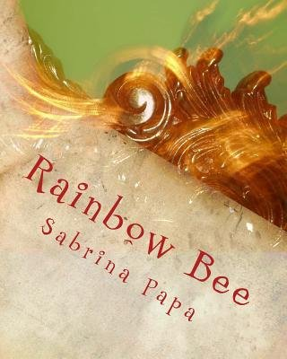 Rainbow Bee (Paperback): Sabrina Nicole Papa