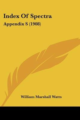 Index of Spectra - Appendix S (1908) (Paperback): William Marshall Watts