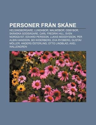 Personer Fran Skane - Helsingborgare, Lundabor, Malmobor, Osbybor, Skanska Godsagare, Carl Fredrik Hill, Sven Nordqvist, Edvard...