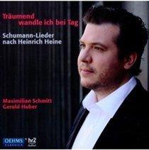 Various Artists - Traumend Wandle Ich Bei Tag (CD): Robert Schumann, Clara Schumann, Maximilian Schmitt, Gerold Huber