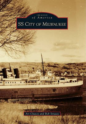 SS City of Milwaukee (Paperback): Art Chavez, Bob Strauss