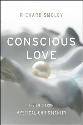 Conscious Love (Electronic book text): Richard Smoley