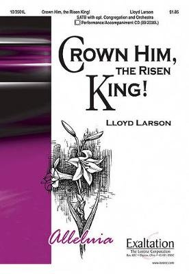 Crown Him, the Risen King! (Paperback):
