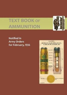 Text Book of Ammunition 1936 (Paperback): The War Office