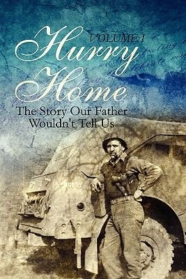 Hurry Home - Volume I: The Story Our Father Wouldn't Tell Us (Paperback): Donald C. Graham