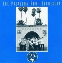 The Pasadena Roof Orchestra - 25th Anniversary (CD): The Pasadena Roof Orchestra